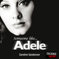 Someone Like Adele - Caroline Sanderson