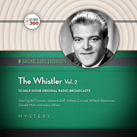The Whistler, Vol. 2 - Hollywood 360, CBS Radio