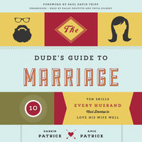 The Dude's Guide to Marriage - Amie Patrick, Darrin Patrick