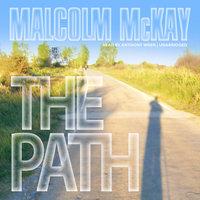 The Path - Malcolm McKay
