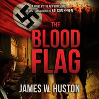 The Blood Flag - James W. Huston