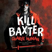 Kill Baxter - Charlie Human