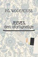 Jeeves, den uforlignelige - P.G. Wodehouse