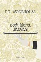 Godt klaret, Jeeves! - P.G. Wodehouse