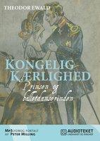 Kongelig kærlighed - Prinsen og balletdanserinden - Theodor Ewald