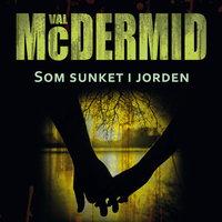 Som sunket i jorden - Val McDermid