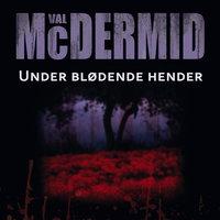 Under blødende hender - Val McDermid