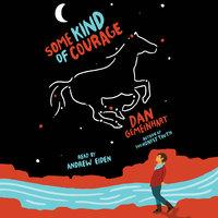 Some Kind of Courage - Dan Gemeinhart