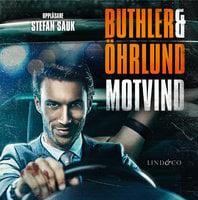 Motvind - Dan Buthler, Dag Öhrlund