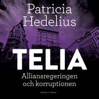 Telia - Alliansregeringen och korruptionen - Patricia Hedelius