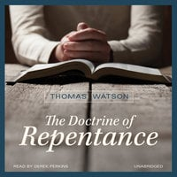 The Doctrine of Repentance - Thomas Watson