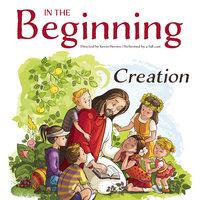 In the Beginning: Creation - Kevin Herren