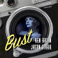 Bust - Ken Bruen, Jason Starr