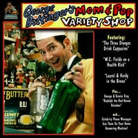 George Bettinger's Mom & Pop Variety Shop - George Bettinger
