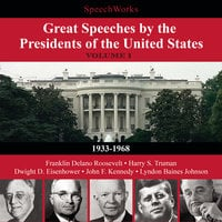 Great Speeches by the Presidents of the United States, Vol. 1 - SpeechWorks