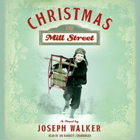 Christmas on Mill Street - Joseph Walker