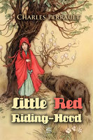 Little Red Riding-Hood - Charles Perrault