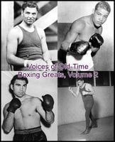Voices of Old-Time Boxing Greats, Volume 2 - Various Authors