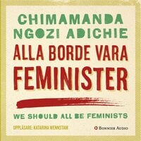 Alla borde vara feminister - Chimamanda Ngozi Adichie