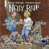 Nelly Rapp och de små under jorden - Martin Widmark