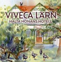 Halta Hönans hotell - Viveca Lärn