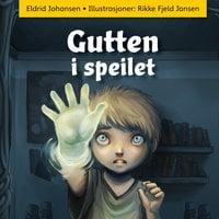 Gutten i speilet - Eldrid Johansen