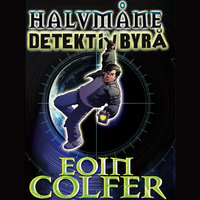 Halvmåne detektivbyrå - Eoin Colfer