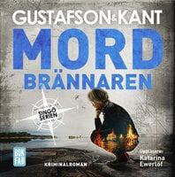 Mordbrännaren - Johan Kant,Anders Gustafson