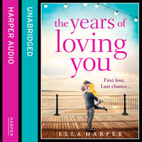 The Years of Loving You - Ella Harper