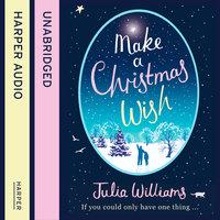 Make A Christmas Wish - Julia Williams