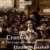 Cranford & The Cage at Cranford - Elizabeth Gaskell