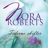 Tiderne skifter - Nora Roberts