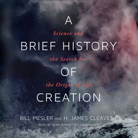 A Brief History of Creation - Bill Mesler,H. James Cleaves