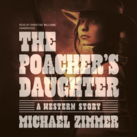 The Poacher's Daughter - Michael Zimmer