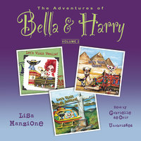 The Adventures of Bella & Harry, Vol. 2 - Lisa Manzione