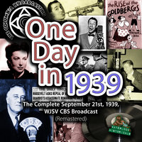 One Day in 1939 - Franklin D. Roosevelt,CBS Radio,Arthur Godfrey,Joe E. Brown,Major Bowes,Agnes Moorehead,Louis Prima