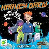 Harvey Drew and the Bin Men From Outer Space - Cas Lester