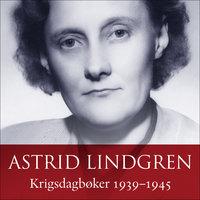 Krigsdagbøker 1939-1945 - Astrid Lindgren