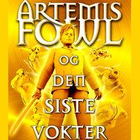 Artemis Fowl og den siste vokter - Eoin Colfer