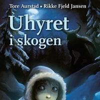 Uhyret i skogen - Tore Aurstad