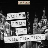 Notes From The Underground - Fjodor Dostojevskij, Fyodor Dostoyevsky