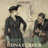 Fanny Herself - Edna Ferber