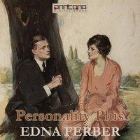 Personality Plus - Edna Ferber