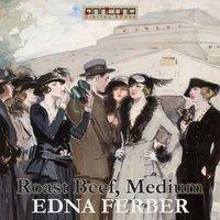 Roast Beef, Medium - Edna Ferber