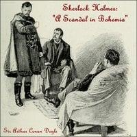 Sherlock Holmes - A Scandal in Bohemia - Sir Arthur Conan Doyle