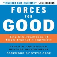 Forces for Good: The Six Practices of High-Impact Non-Profits - Leslie R. Crutchfield, Heather McLeod Grant