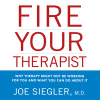Fire Your Therapist - Joe Siegler