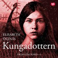 Kungadottern - Elisabeth Östnäs