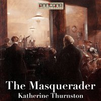 The Masquerader - Katherine Thurston