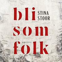 Bli som folk - Stina Stoor